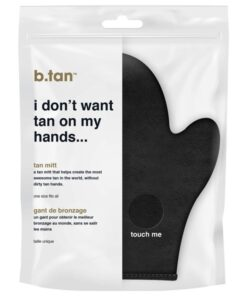 b.tan I Don't Want Tan On My Hands...