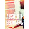 shop Absolute beginners - Absolute 1 - Paperback af - shopping hos shoppetur.dk